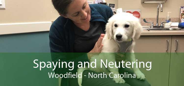 Spaying and Neutering Woodfield - North Carolina